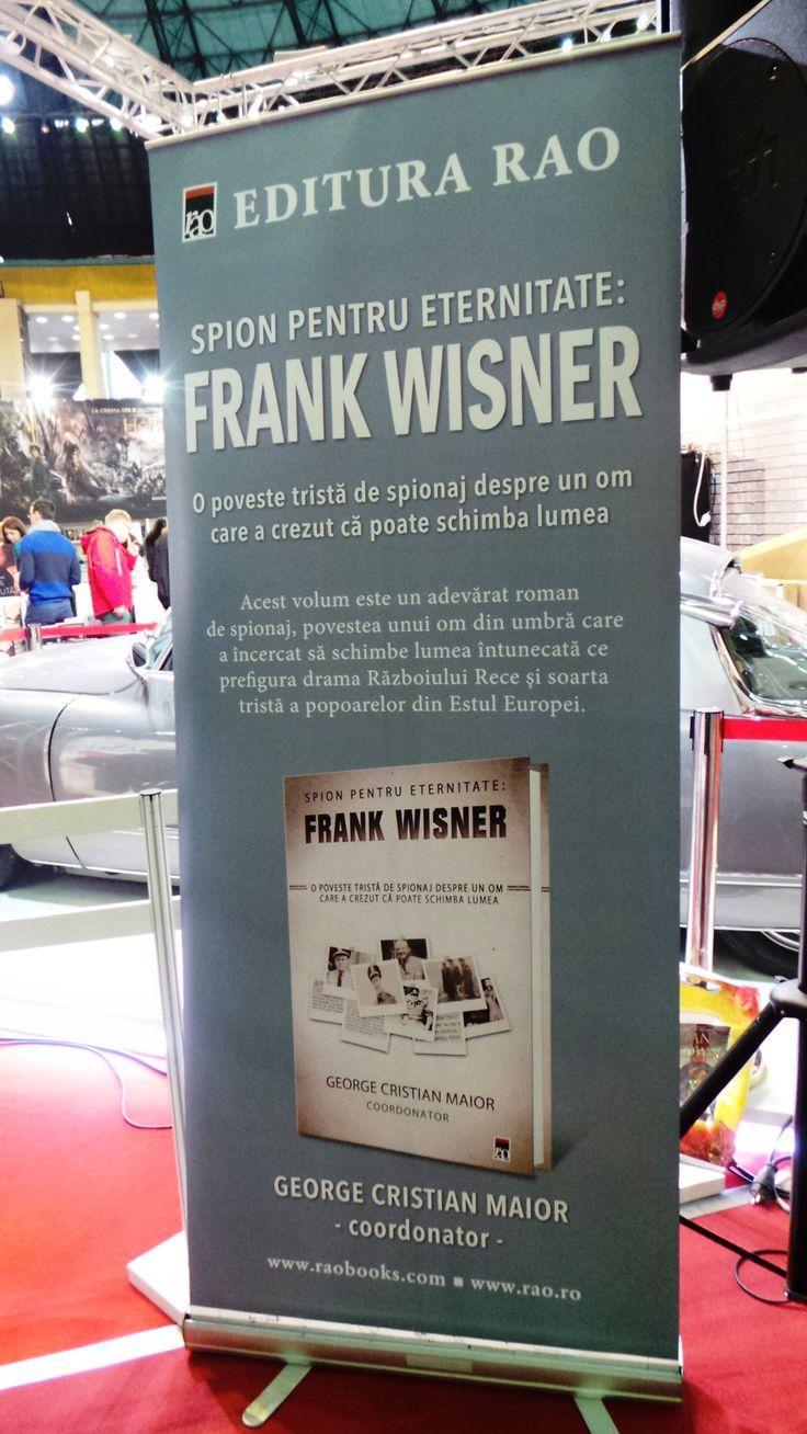 "Volumul ""Spion pentru eternitate: Frank Wisner"""