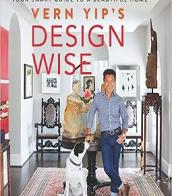 Vern Yip's Design Wise: Your Smart Guide To A Beautiful Home PDF