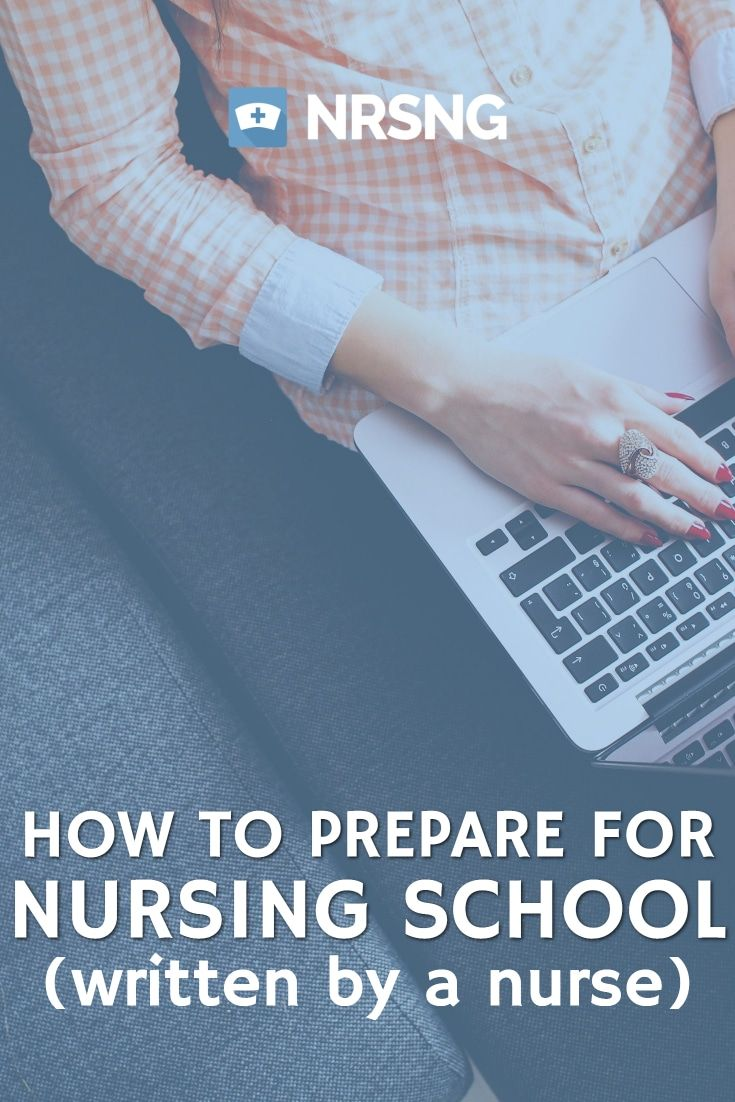 here's how a nurse would tell you to prepare for nursing school!