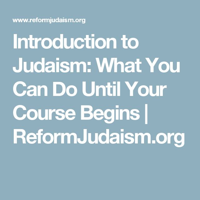 introduction to judaism The goal of urj's introduction to judaism program is to empower seekers - individuals and couples - to explore judaism weekly classes are augmented by shabbat programs and additional experiential components.