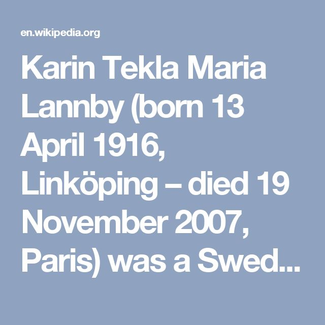 Karin Tekla Maria Lannby (born 13 April 1916, Linköping – died 19 November 2007, Paris) was a Swedish actress, translator, journalist, poet and spy.[1] She served as a spy for the leftists during the Spanish civil war, and for Sweden in Stockholm during World War II.