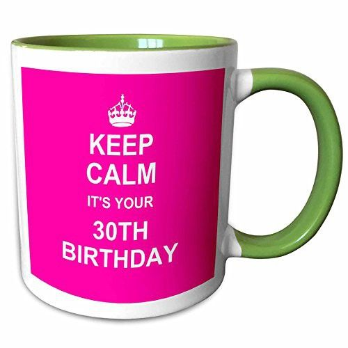 563f6edc 3dRose InspirationzStore Typography - Keep Calm its your 30th Birthday hot  pink girly girls fun stay calm and carry on about turning 30-15oz Two-Tone  Green ...