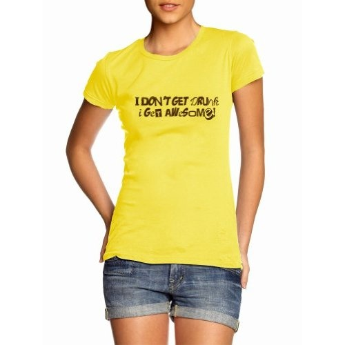 Womens I Dont Get Drunk I Get Awesome Funny Drinking Novelty T-Shirt