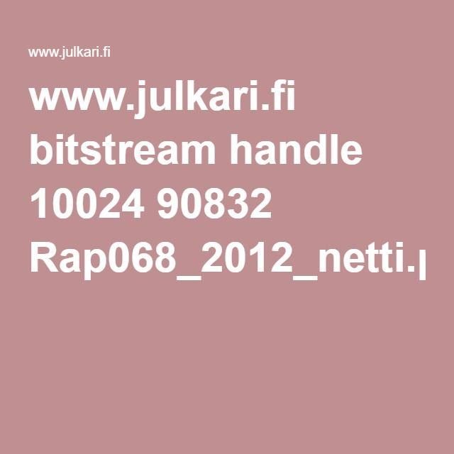 www.julkari.fi bitstream handle 10024 90832 Rap068_2012_netti.pdf?sequence=1