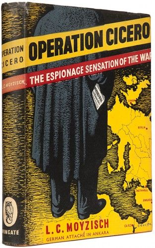 MOYZISCH, L.C. Operation Cicero. The Espionage Sensation of the War.  Wingate, 1950.
