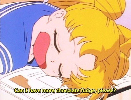 Chocolate fudge also means a great deal to you.   Community Post: 25 Signs You Are Actually Sailor Moon In Real Life