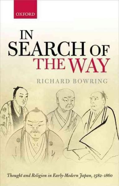 In Search of the Way: Thought and Religion in Early-Modern Japan 1582-1860