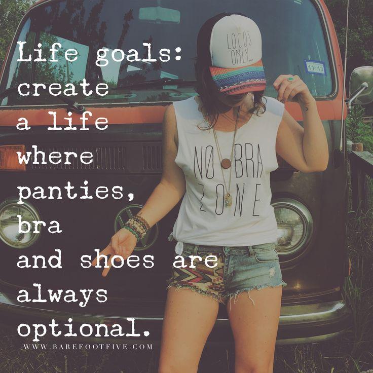 Life goals                                                                                                                                                                                 More