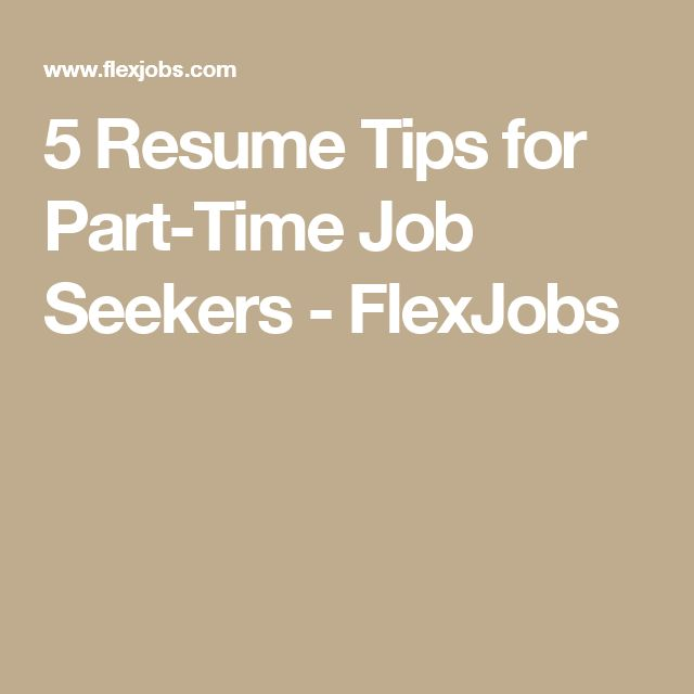 5 Resume Tips for Part-Time Job Seekers - FlexJobs Work Pinterest - 5 resume tips
