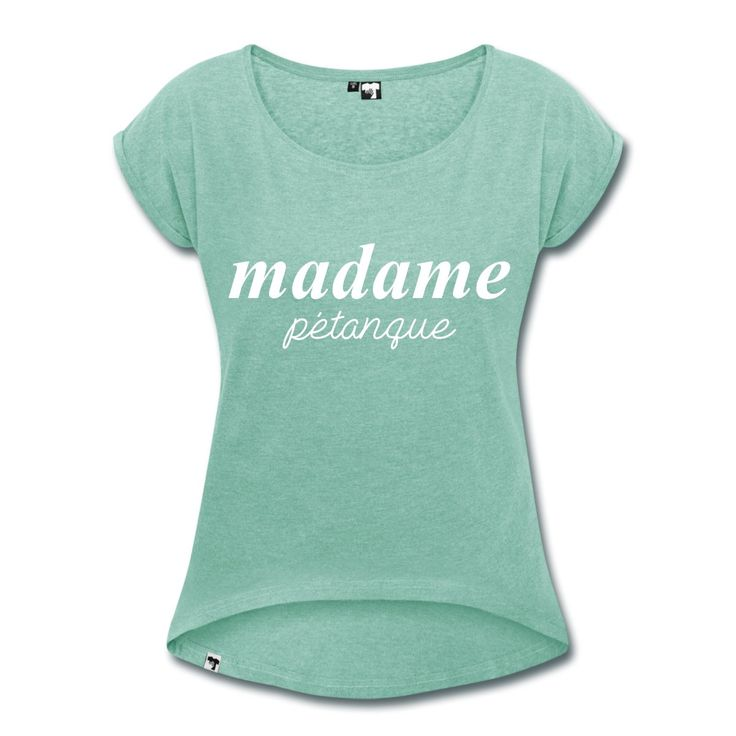 """Women's T-shirt by Hi5 - T-shirt Femme à manches retroussées - Collection """"Madame Pétanque"""" #extremeboules #pétanqueextrème #streetpetanque #urbanpetanque #extremebocce #petanque #petanca #jeuxdeboules #boules #bocce #bocceball #beautiful #fashion #pretty #fashionstyle #street #shirt #shopping #styleoftheday #comfortable #outfitideas #outfit #trendystyle #inspiration #unique #menswear #clothes #outfitoftheday #mensfashion #shop #boutique #beauty #streetstyle #streetwear #streetwearfashion…"""