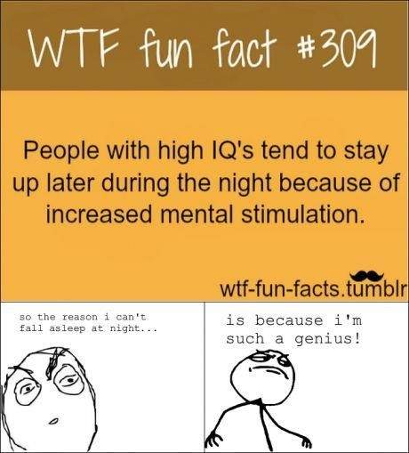 I knew there was a good reason I don't sleep at night.