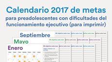 Calendario 2017 de metas para preadolescentes con dificultades del funcionamiento ejecutivo