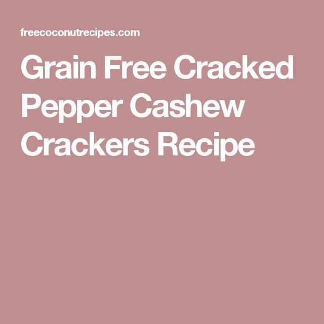 Grain Free Cracked Pepper Cashew Crackers Recipe