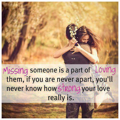 Missing Your Love Quotes: Missing Someone Is A Part Of Loving Them, If You Are Never