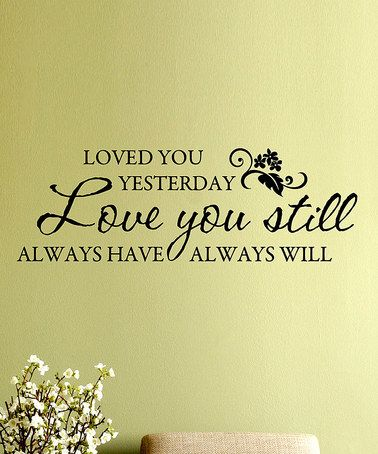 Another great find on #zulily! Black 'Love You Still' Wall Quotes Decal #zulilyfinds
