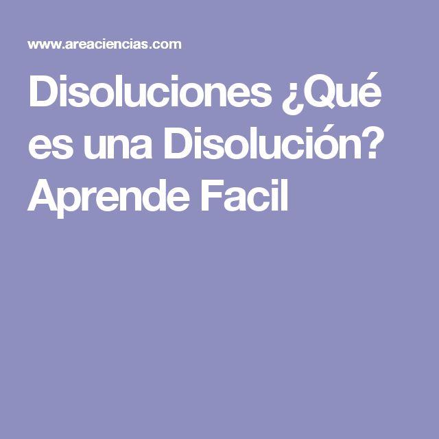 Disoluciones ¿Qué es una Disolución? Aprende Facil