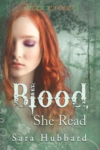 Blood, She Read by Sara Hubbard, http://www.amazon.com/dp/B009ZW8G28/ref=cm_sw_r_pi_dp_aB7Kqb1VC371A