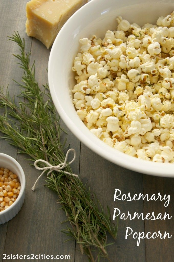 Rosemary Parmesan Popcorn- a light and savory snack to serve your guests before your Thanksgiving meal (from 2 Sisters 2 Cities)