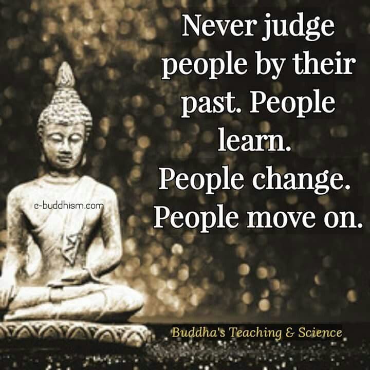 Never judge people by their past.