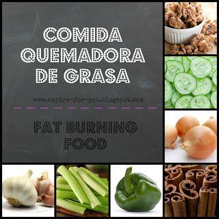 Comida quemadora de grasa/Fat burning food. http://empire-for-you.blogspot.com/2015/06/comida-quemadora-de-grasa.html#uds-search-results
