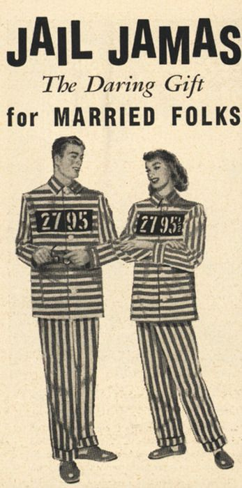 Prison PJs - so what does this say about marriage? :-)