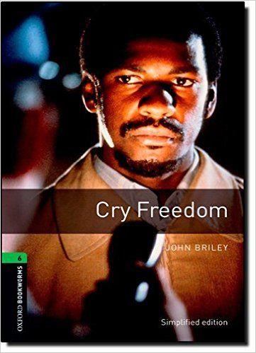 Oxford Bookworms Library: Oxford Bookworms. Stage 6: Cry Freedom Edition 08: 2500 Headwords: Amazon.es: John Briley, Rowena Akinyemi: Libros
