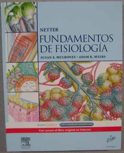 Netter Fundamentos de Fisiologia / Mulroney, S.  http://mezquita.uco.es/record=b1509871~S6*spi