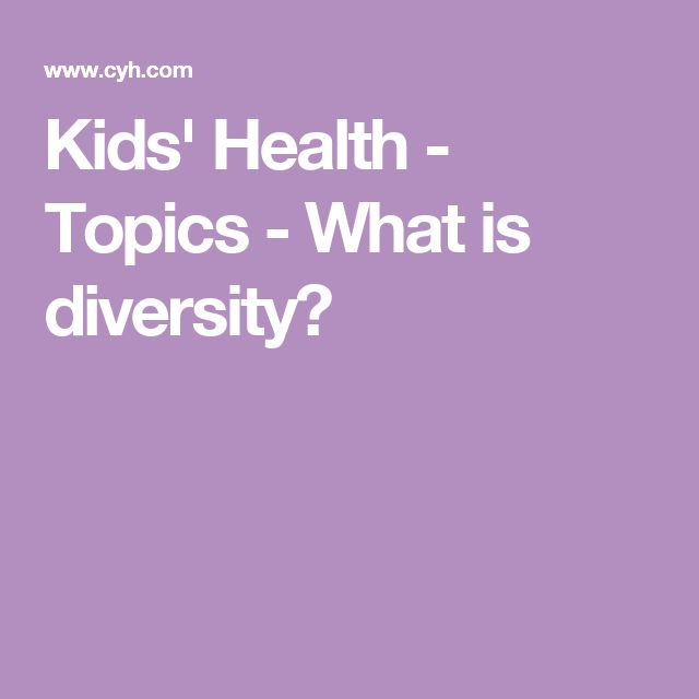 Kids' Health - Topics - What is diversity?