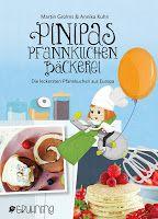 Europas himmlische Pfannkuchenrezepte für KLEIN und groß Friede, Freude, Eierkuchen: 31 Food-Blogger backen Pinipas gesammelte #Pfannkuchenrezepte