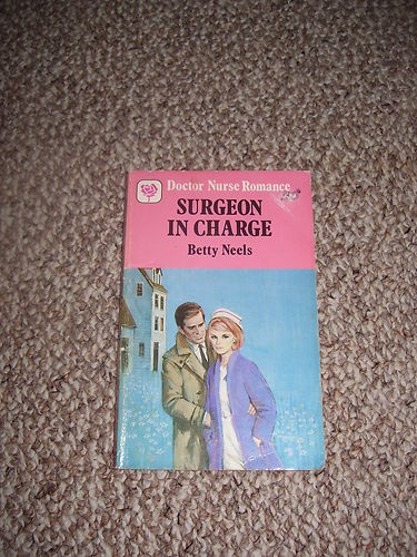 Mills & Boon BETTY NEELS SURGEON IN CHARGE SC Doctor Nurse Romance HTF SHE IS DEAD NOW I HAVE ALL OF HER BOOKS OVER 135 OF THEM VINTAGE
