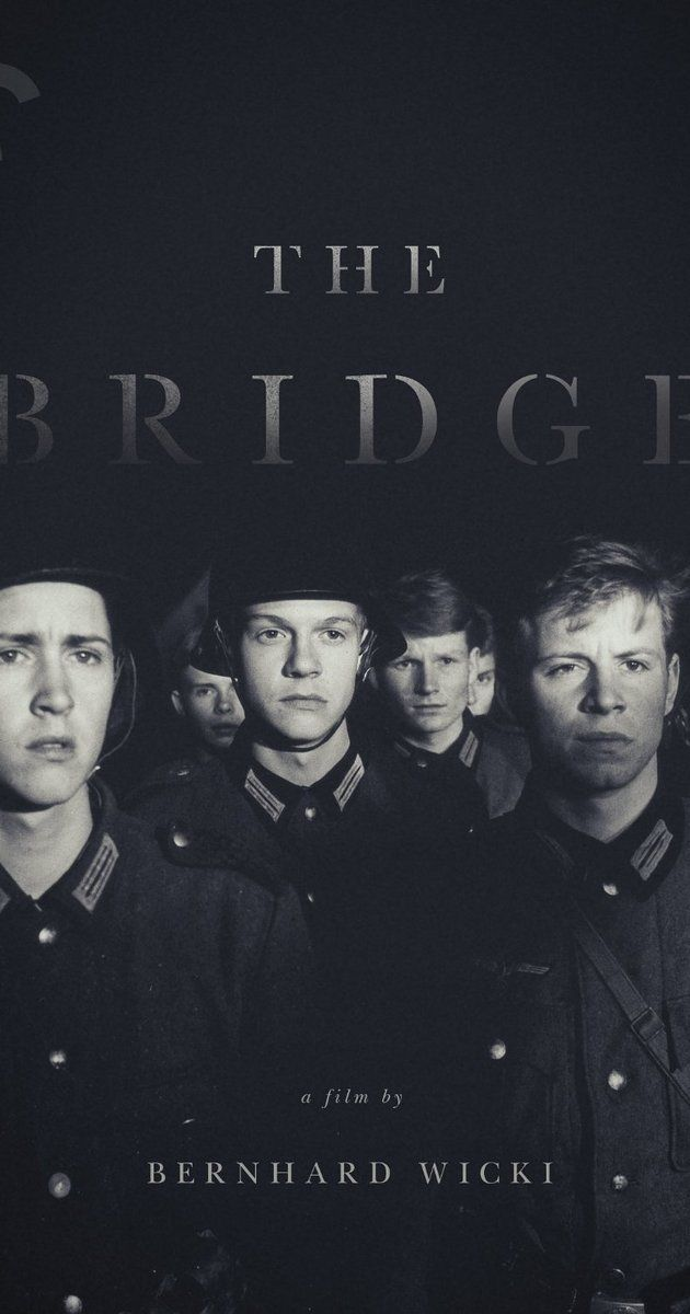 Die Brucke (the Bridge) Directed by Bernhard Wicki.  With Folker Bohnet, Fritz Wepper, Michael Hinz, Frank Glaubrecht. In 1945, Germany is being overrun, and nobody is left to fight but teenagers.