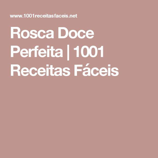 Rosca Doce Perfeita | 1001 Receitas Fáceis