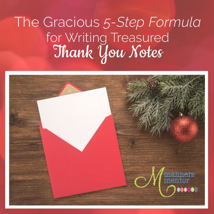 Writing thank you notes can seem daunting usually because we simply don't know what to say. Here's an easy five-step formula for writing thank you notes that will make composing yours fast and stress free. It shares words you can use to express your heart in a way that the recipient will cherish the note and you for writing it.