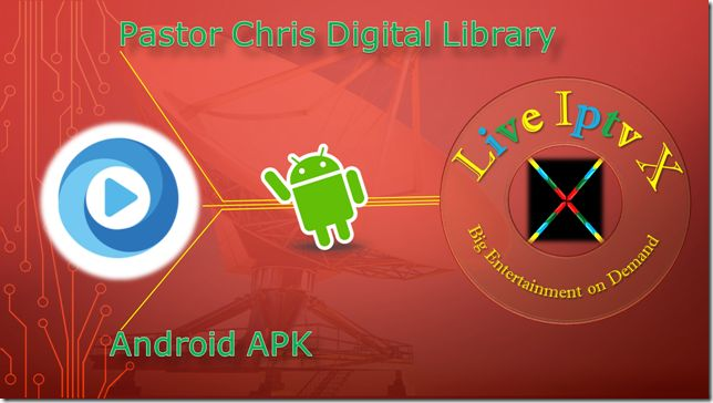 Watch TV Stream Online - Pastor Chris Digital Library APK For Android Device   Free Streaming Live TV Channels [ Iptv APK] : Pastor Chris Digital Library APK - Movie Live TV APK - In this apk you can Watch Live TV Channels  Movies Country Wise and also Sport Totally Free On Android Devices.  Pastor Chris Digital Library  Download Pastor Chris Digital Library Apk  Android Apk Android Lifestyle Apk