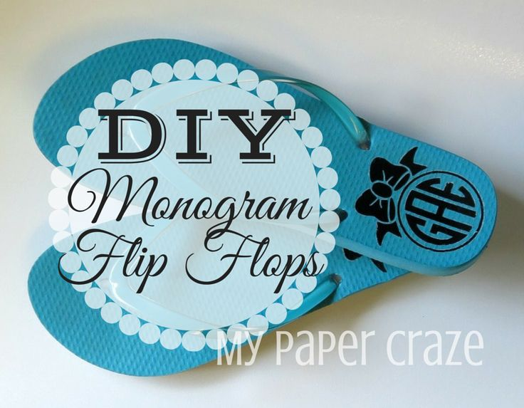 DIY Personalized Flip Flops with HT and a Flat Iron!  - a fun Silhouette project