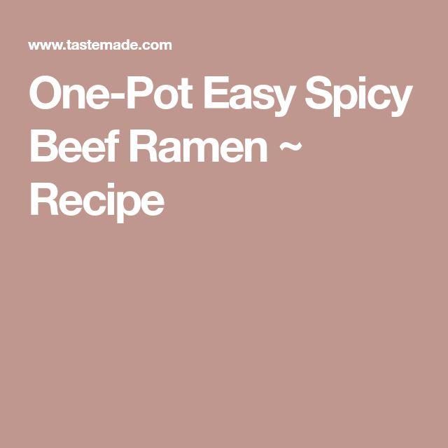 One-Pot Easy Spicy Beef Ramen ~ Recipe