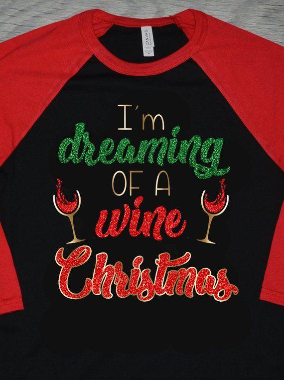 a419b75f2 I'm dreaming of a wine christmas shirt, Funny Drinking Christmas shirts,  wine drinking x-mas shirt, glitter christmas shirt