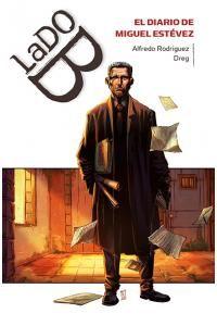 LADO B. EL DIARIO DE MIGUEL ESTÉVEZ - Libro objeto de misterio, aventuras y fantasía. Pack de tres tomos (más barato que comprarlos por separado)