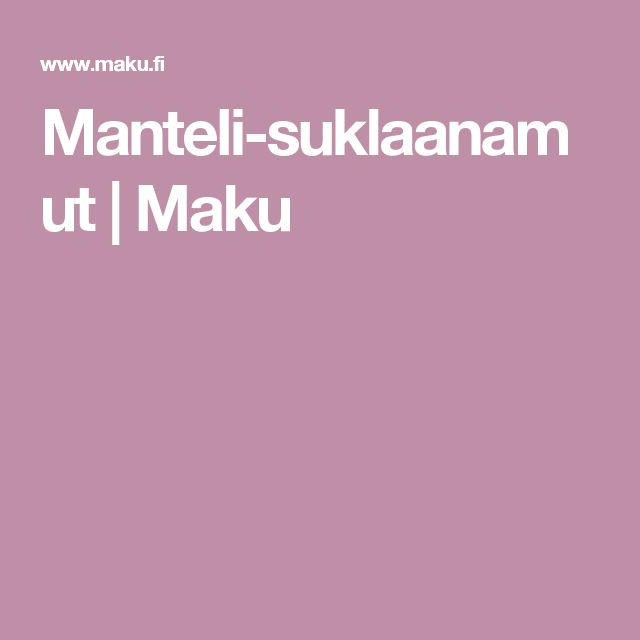 Manteli-suklaanamut | Maku