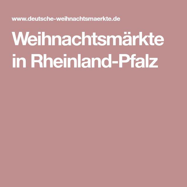 Weihnachtsmärkte in Rheinland-Pfalz