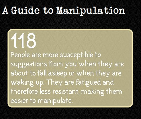 A Guide to Manipulation---I'm pinning these on this board partly because I feel like it would look really bad if I put them on my life story board