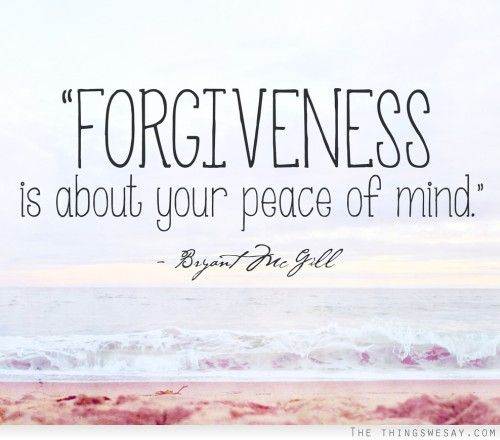 13 best images about Forgiveness Quotes on Pinterest  Inspiring quotes, Forg...