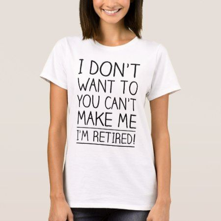 Humorous Retirement Quote T-Shirt - tap, personalize, buy right now!