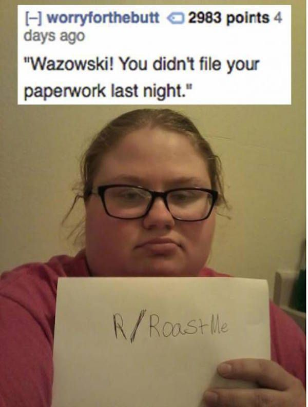 R/roastme: 22 Savage Roast Me Responses That Will Make You Laugh - Funny Gallery