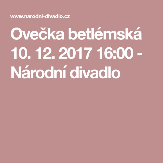 Ovečka betlémská 10. 12. 2017 16:00 - Národní divadlo
