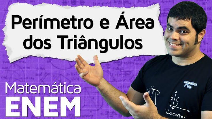 Perímetro e Área dos Triângulos (com Fórmulas) | Matemática do ENEM
