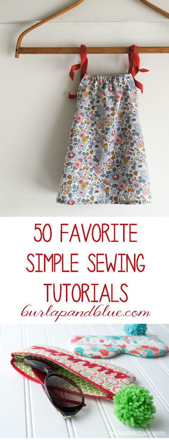 50 simple sewing tutorials! Sewing tutorials and DIYs for all levels!
