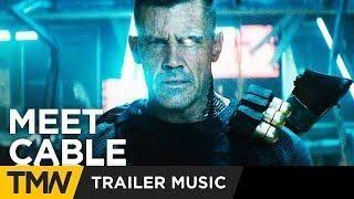 Deadpool 2 - Meet Cable Trailer Music | Colossal Trailer Music  - Rage Machine