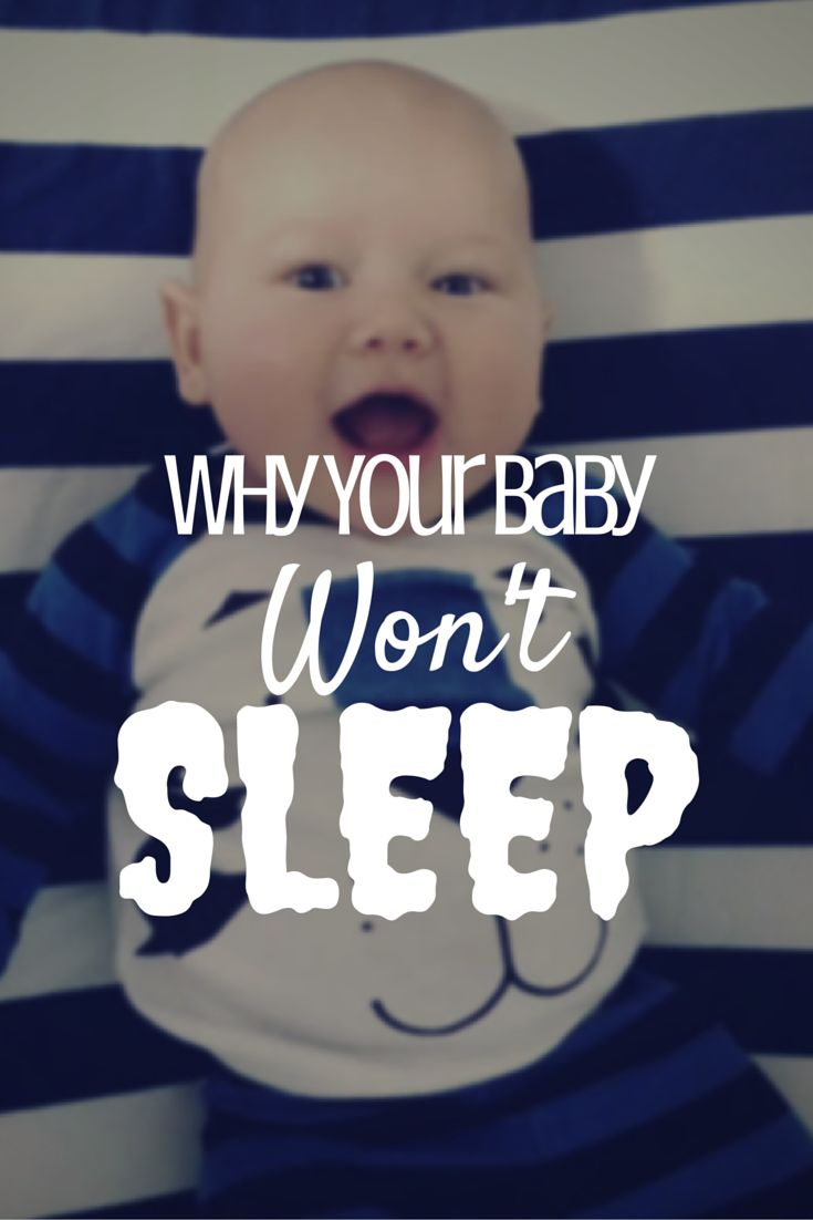 Why Your Baby Won't Sleep