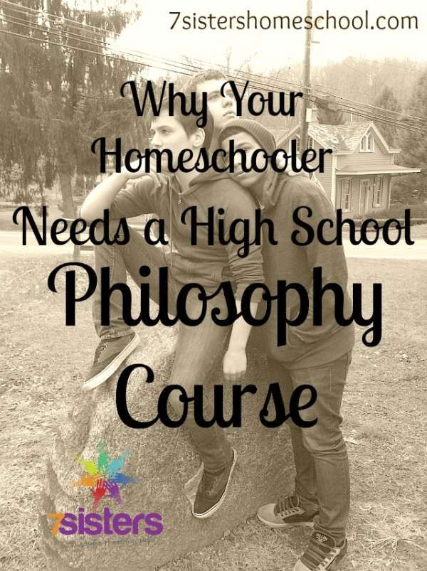 high school philosophy course - It's important to help our teens learn to think about the thinking behind a thing! (and colleges love to see Philosophy on the high school transcript!)